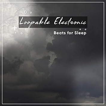 19 Loopable Electronic Beats for Sleep & Zen Meditaiton