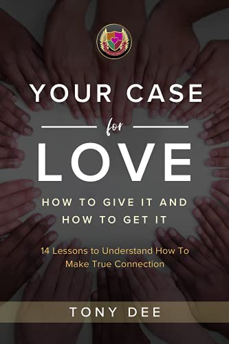 Your case for Love: How to give it and How to get it