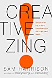 Creative Zing!: Spark Your Creativity ― and Powerfully Present Your Ideas!