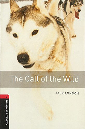 Oxford Bookworms Library: Level 3:: The Call of the Wildの詳細を見る