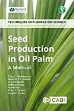 Forster, B: Seed Production in Oil Palm (Techniques in Plantation Science)