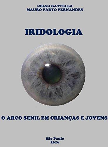 Iridologia - O Arco Senil em Crianças e Jovens (Portuguese Edition)