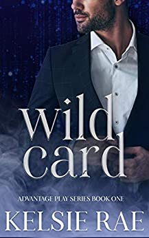 Wild Card: a mafia romance (Advantage Play Book 1) by [Kelsie Rae]