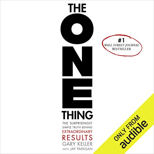 The ONE Thing     The Surprisingly Simple Truth Behind Extraordinary Results              Written by:                                                                                                                                 Gary Keller,                                                                                        Jay Papasan                               Narrated by:                                                                                                                                 Timothy Miller,                                                                                        Claire Hamilton                      Length: 5 hrs and 24 mins     192 ratings     Overall 4.6