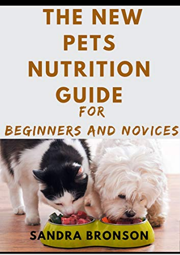 The Pet Nutrition Guide For Beginners And Novices (English...