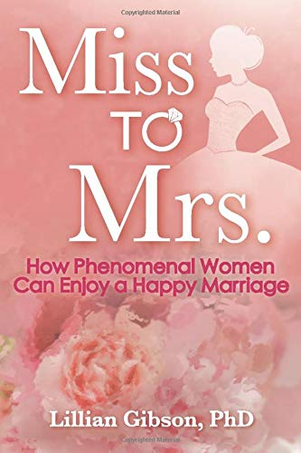 Miss to Mrs.: How Phenomenal Women Can Enjoy A Happy Marriage