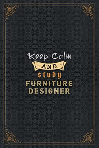 Furniture Designer Notebook Planner - Keep Calm And Study Furniture Designer Job Title Working Cover To Do List Journal: Work List, A5, Home Budget, ... Journal, Over 110 Pages, Personal, To Do List