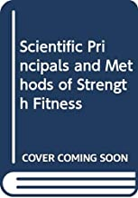 Scientific principles and methods of strength fitness