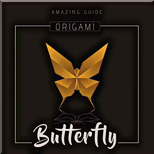Origami Butterfly Amazing Guide (English Edition)