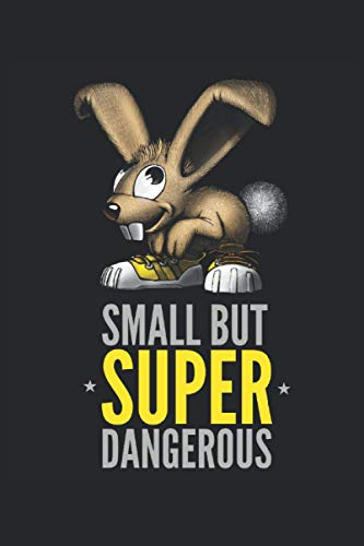 Pequeño pero extremadamente peligroso: cuaderno Bunny para gente pequeña.: Formato: A5 (6x9 pulgadas) • 110 páginas • Cuadros • Con números de página ... de ejercicios • Diseño original en formato FD