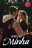 Você é Minha 7: A linda fada cai em meus braços (Portuguese Edition)