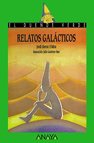 46. Relatos galácticos (Libros Infantiles - El Duende Verde) de Jordi Sierra...
