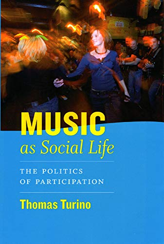 Compare Textbook Prices for Music as Social Life: The Politics of Participation Chicago Studies in Ethnomusicology Pap/Com Edition ISBN 9780226816982 by Turino, Thomas