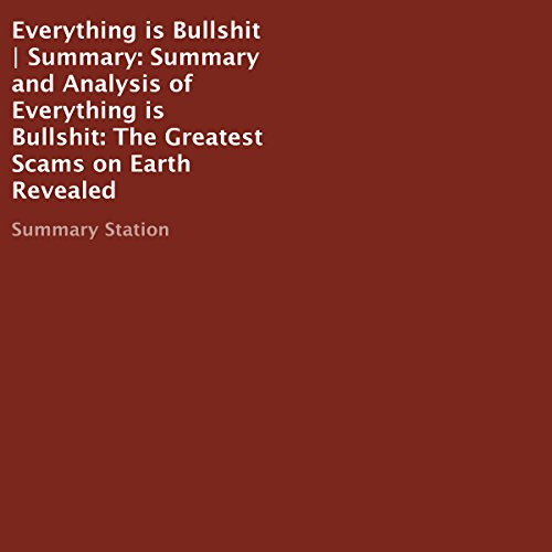 Summary and Analysis of Everything Is Bullshit: The Greatest Scams on Earth Revealed audiobook cover art