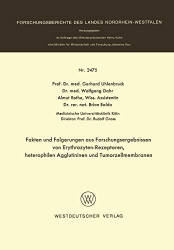 Fakten und Folgerungen aus Forschungsergebnissen von Erythrozyten-Rezeptoren, heterophilen Agglutininen und Tumorzellmembranen (Forschungsberichte des Landes Nordrhein-Westfalen)