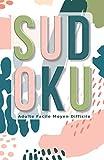 Sudoku Adulte Facile Moyen Difficile: Sudoku Facile Moyen Difficile 600 Grilles de Poche Puzzle Pour Se Détendre Se Relaxer Niveau Débutant ... Cadeau Femme Homme Collection Printemps Mars