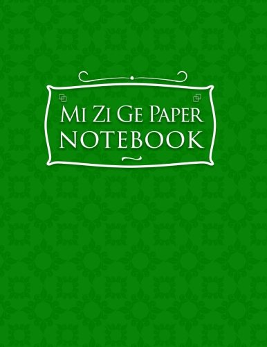 Mi Zi Ge Paper Notebook: Chinese Writing Pad, Exercise Book For Writing Chinese Characters - Green Cover: 65