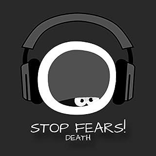 Stop Fears! Angst vor dem Tod verlieren mit Hypnose Titelbild