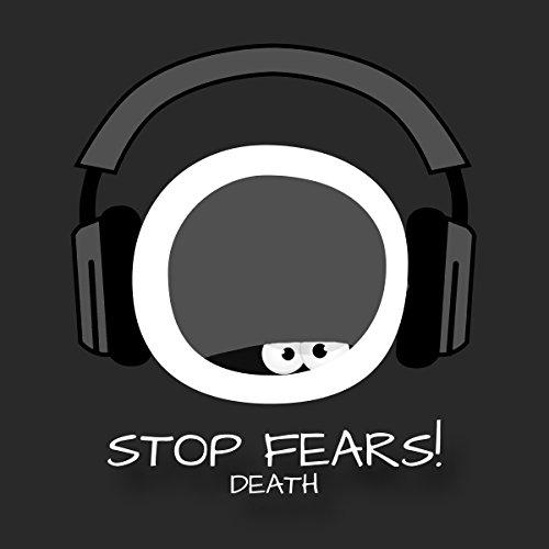 Stop Fears! Angst vor dem Tod verlieren mit Hypnose cover art
