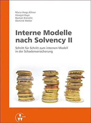 Interne Modelle nach Solvency II: Schritt für Schritt zum internen Modell in der Schadenversicherung