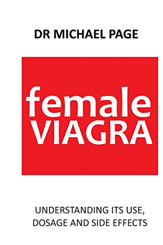 Female Viagra: Understanding its use, dosage and side effects