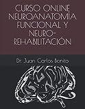 CURSO ONLINE NEUROANATOMÍA FUNCIONAL Y NEURO-REHABILITACIÓN