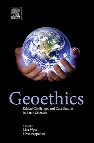 Download Geoethics: Ethical Challenges and Case Studies in Earth Sciences 0127999353