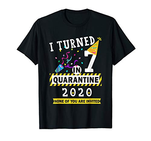 I turned 7 in quarantine Tee-7th birthday Kids Girl Boy Gift T-Shirt
