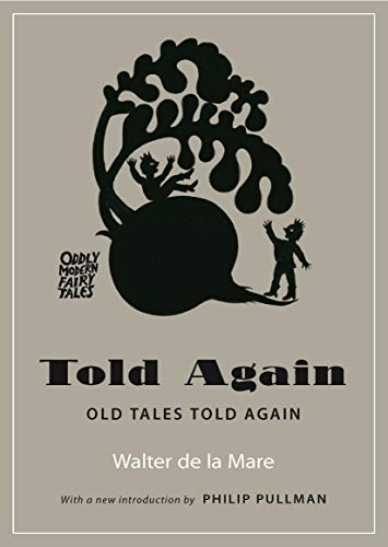 Told Again: Old Tales Told Again (Oddly Modern Fairy Tales)