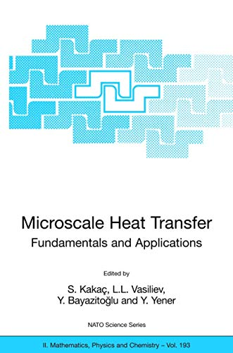 Microscale Heat Transfer - Fundamentals and Applications: Proceedings of the NATO Advanced Study Institute on Microscale