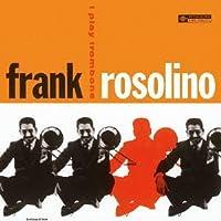 I Play Trombone by FRANK ROSOLINO