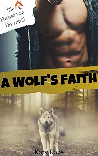 A Wolf's Faith (Die Füchse von Downhill 3)