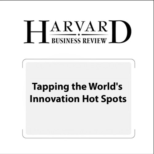 Tapping the World's Innovation Hot Spots (Harvard Business Review) audiobook cover art