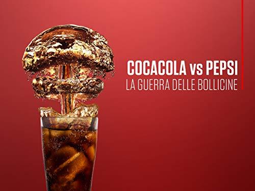 CocaCola vs Pepsi - La guerra delle bollicine S1