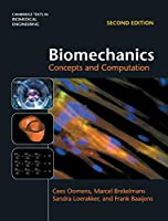 Biomechanics: Concepts and Computation (Cambridge Texts in Biomedical Engineering)