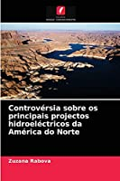 Controvérsia sobre os principais projectos hidroeléctricos da América do Norte