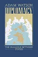 Diplomacy: The Dialogue Between States