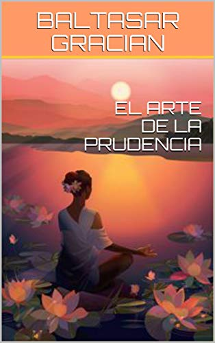 El Arte De La Prudencia Spanish Edition Ebook Gracian Baltasar Kindle Store