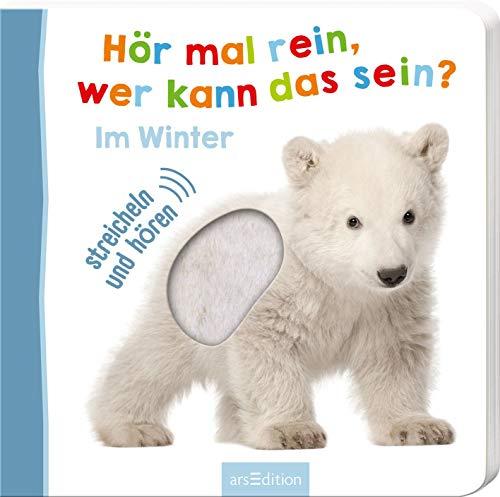 Hör mal rein, wer kann das sein? Im Winter: Streicheln und hören   Hochwertiges Pappbilderbuch mit 5 Sounds und Fühlelementen für Kinder ab 18 Monaten (Foto-Streichel-Soundbuch)