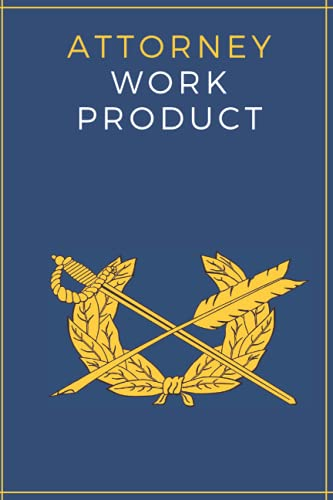 Compare Textbook Prices for Attorney Work Product: Jag Corps Attorney Notebook - Judge Advocate Notes | Legal Office Management Law Firm  ISBN 9798520906162 by Legal Writing, Stewards of