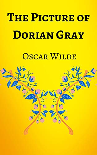 The Picture of Dorian Gray: Oscar Wilde, Ebook, Kindle, Penguin Classics, Uncensored ,1890 Edition (English Edition)