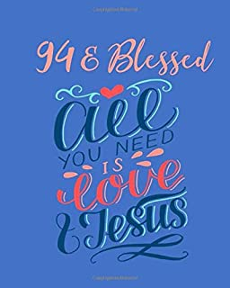 94 & Blessed - All You Need Is Love & Jesus: 94th Birthday Gift - Fun Alternative to Card - Positivity & Gratitude Notebook Diary - 94 Years Old ... & Women - With Mandala Coloring Book Pages