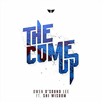 The Come Up (feat. Shi Wisdom)