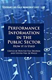 Performance Information in the Public Sector: How it is Used (Governance and Public Management) - Wouter Van Dooren