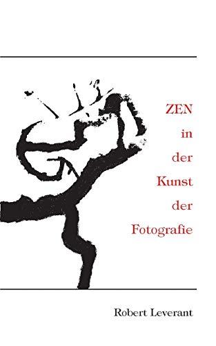 ZEN in der Kunst der Fotografie