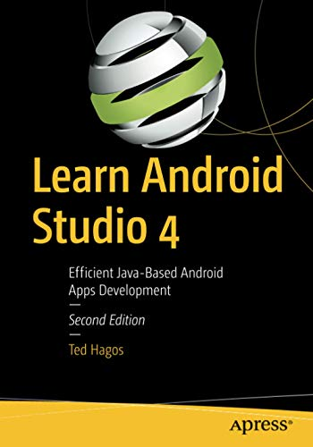 Learn Android Studio 4: Efficient Java-Based Android Apps Development