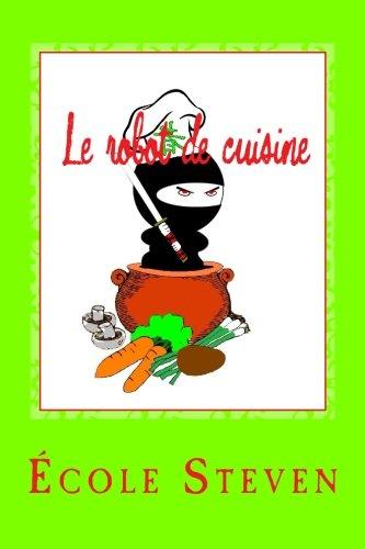 Le robot de cuisine: Livre de recettes