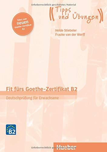 Fit fürs Goethe-Zertifikat B2: Deutschprüfung für Erwachsene.Deutsch als Fremdsprache / Übungsbuch mit Audios online (Fit für ... Erwachsene)