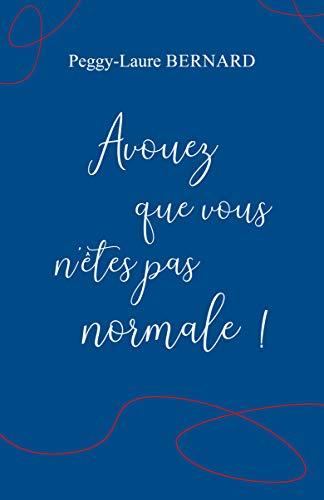 Avouez que vous n'êtes pas normale ! (French Edition) eBook ...