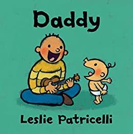Daddy (Leslie Patricelli Board Books) by [Leslie Patricelli]
